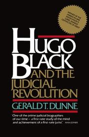 HUGO BLACK AND THE JUDICIAL REVOLUTION by Gerald T. Dunne