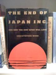 THE END OF JAPAN INC. by Christopher Wood