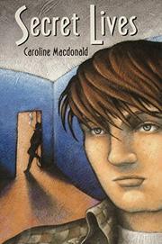SECRET LIVES by Caroline Macdonald