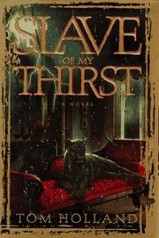 SLAVE OF MY THIRST by Tom Holland