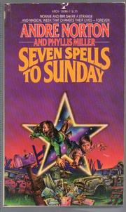 SEVEN SPELLS TO SUNDAY by Andre Norton