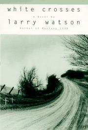WHITE CROSSES by Larry Watson