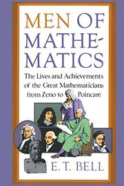 MEN OF MATHEMATICS by E. T. Bell