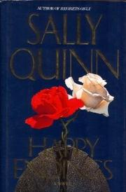 HAPPY ENDINGS by Sally Quinn