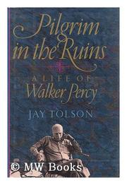 PILGRIM IN THE RUINS by Jay Tolson
