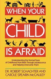 WHEN YOUR CHILD IS AFRAID by Robert & Carole Spearin McCauley Schachter