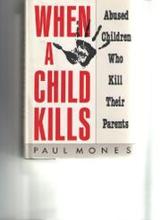 WHEN A CHILD KILLS by Paul A. Mones