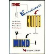 THE CONNOISSEUR'S GUIDE TO THE MIND by Roger C. Schank