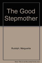 THE GOOD STEPMOTHER by Marguerita Rudolph