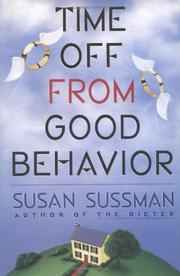 TIME OFF FROM GOOD BEHAVIOR by Susan Sussman