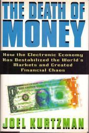 THE DEATH OF MONEY by Joel Kurtzman