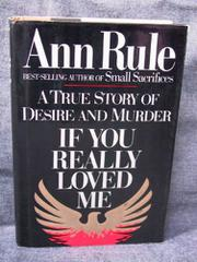 IF YOU REALLY LOVED ME by Ann Rule