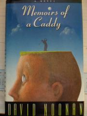 MEMOIRS OF A CADDY by David Noonan