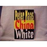 CHINA WHITE by Peter Maas