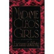 MADAME CLEO'S GIRLS by Lucianne Goldberg