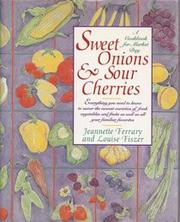 SWEET ONIONS AND SOUR CHERRIES by Jeannette Ferrary