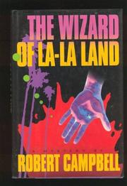 THE WIZARD OF LA-LA LAND by Robert Campbell