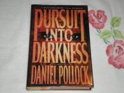 PURSUIT INTO DARKNESS by Daniel Pollock