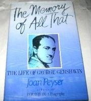 THE MEMORY OF ALL THAT by Joan Peyser