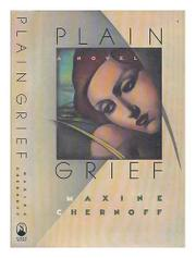 PLAIN GRIEF by Maxine Chernoff