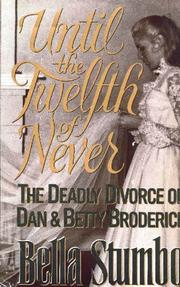 UNTIL THE TWELFTH OF NEVER by Bella Stumbo