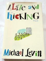 ALIVE AND KICKING by Michael Levin