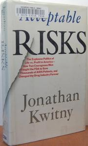 ACCEPTABLE RISKS by Jonathan Kwitny