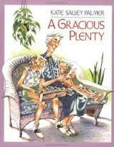 A GRACIOUS PLENTY by Kate Salley Palmer