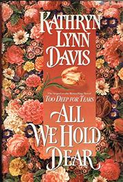 ALL WE HOLD DEAR by Kathryn Lynn Davis