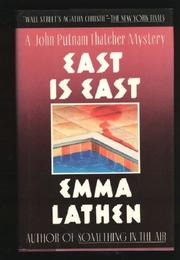 EAST IS EAST by Emma Lathan