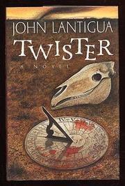 TWISTER by John Lantigua