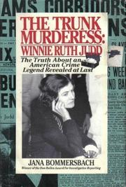 THE TRUNK MURDERESS: WINNIE RUTH JUDD by Jana Bommersbach