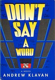 DON'T SAY A WORD by Andrew Klavan