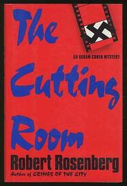 THE CUTTING ROOM by Robert Rosenberg