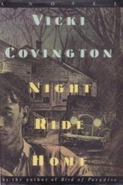 NIGHT RIDE HOME by Vicki Covington