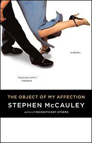 THE OBJECT OF MY AFFECTION by Stephen McCauley