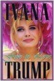 FREE TO LOVE by Ivana Trump