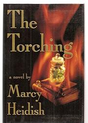 THE TORCHING by Marcy Heidish