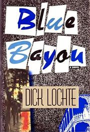 BLUE BAYOU by Dick Lochte