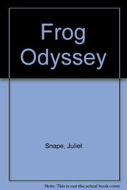 FROG ODYSSEY by Juliet Snape