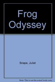 FROG ODYSSEY by Juliet Snape