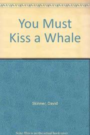 YOU MUST KISS A WHALE by David Skinner