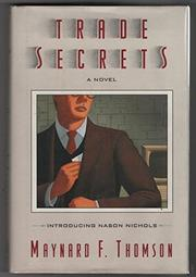 TRADE SECRETS by Maynard F. Thomson