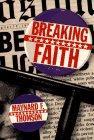 BREAKING FAITH by Maynard F. Thomson