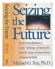 SEIZING THE FUTURE by Michael G. Zey