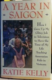 A YEAR IN SAIGON by Katie Kelly