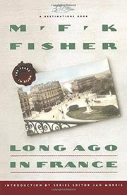 LONG AGO IN FRANCE by M.F.K. Fisher