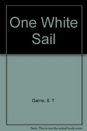 ONE WHITE SAIL by S.T. Garne