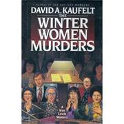 THE WINTER WOMEN MURDERS by David A. Kaufelt