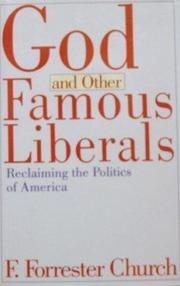 GOD AND OTHER FAMOUS LIBERALS by F. Forrester Church
